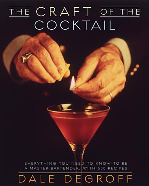 Dale Degroff The Craft Of The Cocktail Ebook Download Ebook Pdf Download Epub Audiobook Title The Craft Of Cocktail Book Cocktail Mixology Bartender