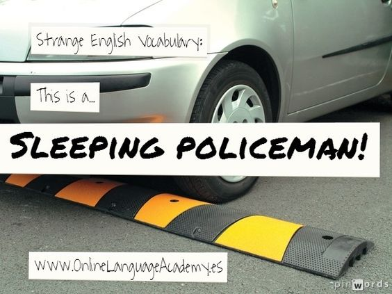 Sleeping policeman www.OnlineLanguageAcademy.es