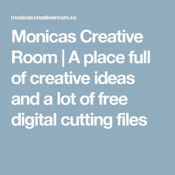 Monicas Creative Room | A place full of creative ideas and a lot of free digital cutting files