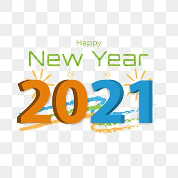 Happy New Year 2021 With Grunge Brushes 2021 New Year 2021 Fireworks Png And Vector With Transparent Background For Free Download Happy New Year Background Happy New Happy New Year Text