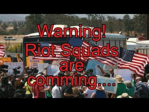 Feds Bringing In Riot Squads to Battle Protesters of Illegal Immigration