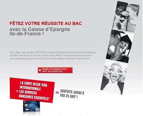 La Caisse d'Épargne d'Ile-de-France propose aux diplômés du bac 2013 de profiter d'une carte bleue et d'un compte bancaire gratuit.