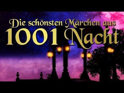 Die Schonsten Marchen Aus 1001 Nacht Orientalische Marchen Auf Deutsch Horbuch Deutsch Youtube In 2020 Mit Bildern Marchen Aus 1001 Nacht 1001 Nacht Nacht