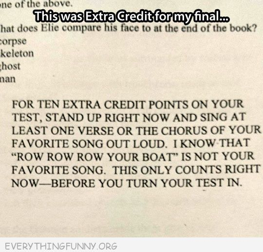funny test answers 10 extra credit points if you stand up and sing one verse
