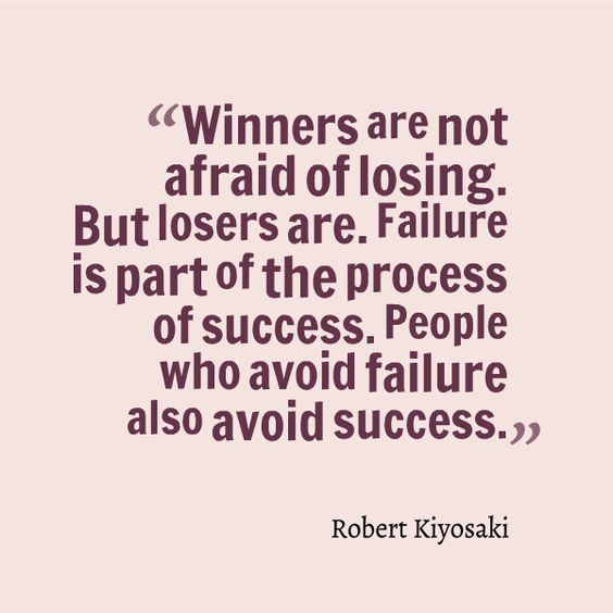 """Inspirational Quotes About Failure: """"Winners Are Not Afraid Of Losing. But Losers Are. Failure"""