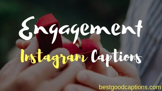 50 Engagement Captions For Instagram Anniversary Captions For