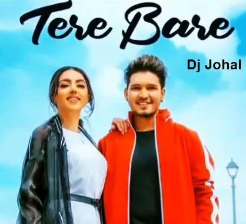 Tere Bare Karan Randhawa Dj Johal Mp3 Songs Download New Song Download Mp3 Song Download Mp3 Song
