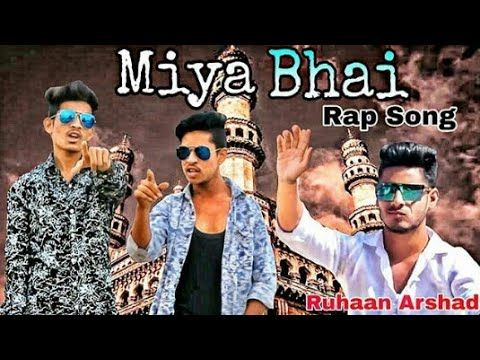 Hyderabadi Miya Bhai Rap Song Perkit Kiraak Boys Ruhaan Arshad Official Song Youtube Rap Songs Youtube Songs