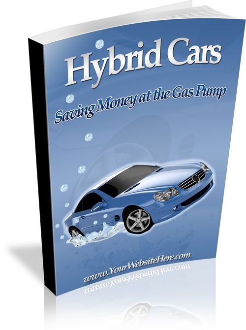 HYBRID CARS  Hybrid Cars Saving Money At The Gas Pump