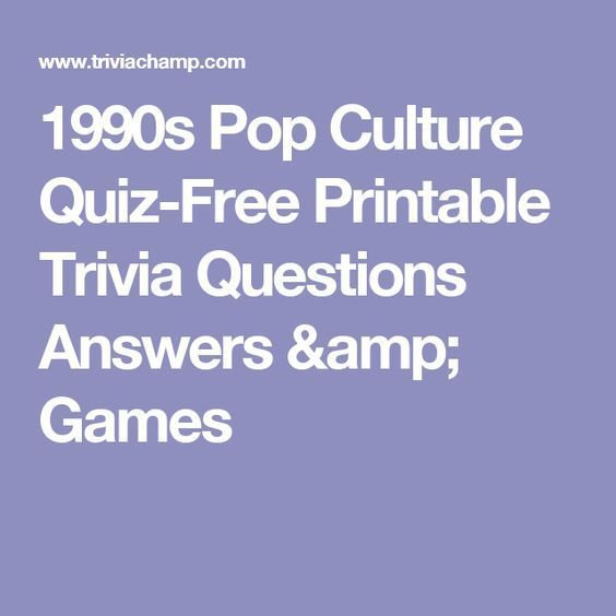 1990s Pop Culture Quiz Free Printable Trivia Questions Answers