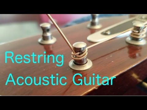 How To Restring An Acoustic Guitar Properly Youtube Acoustic Guitar Lessons Guitar Tutorial Acoustic Guitar Strings