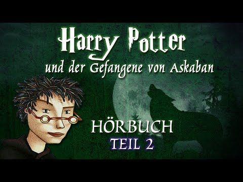 Harry Potter Und Der Gefangene Von Askaban Teil 2 Horbuch Mooentertainment Youtube In 2021 Der Gefangene Von Askaban Horbuch Bucher