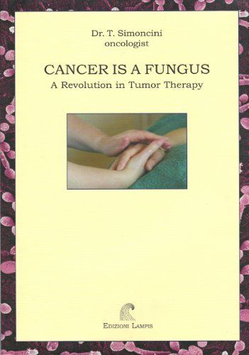 Cancer is a Fungus: A Revolution in Tumor Therapy by Dr. T. Simoncini, http://www.amazon.com/dp/8887241082/ref=cm_sw_r_pi_dp_O8RWpb0DNVH4C