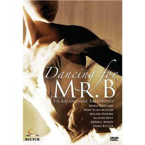 Amazon.com: Dancing for Mr B - Six Balanchine Ballerinas / Moylan, Tallchief, Ashley, Kistler, Hayden, Kent: Maria Tallchief, George Balanchine: Movies & TV