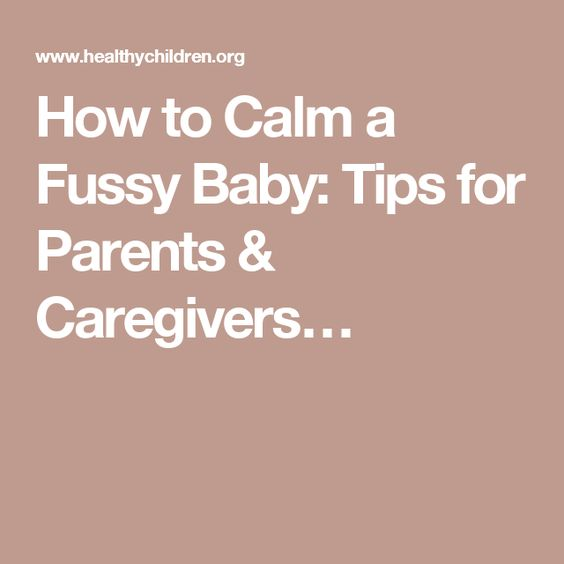 How to Calm a Fussy Baby: Tips for Parents & Caregivers…