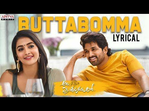 Alavaikunthapurramuloo Buttabomma Lyrical Allu Arjun Trivikram Thaman S Aa19 Youtube In 2020 With Images Songs Lyrics