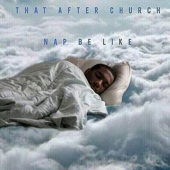 When you get to take a nap after church  #christian #memes #christianmeme: