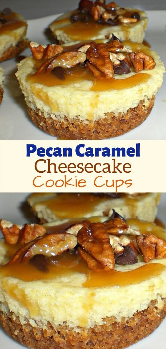 Pecan Caramel Cheesecake Cookie Cups In 2020 Caramel Pecan Cheesecake Cheesecake Cookies Pecan Desserts