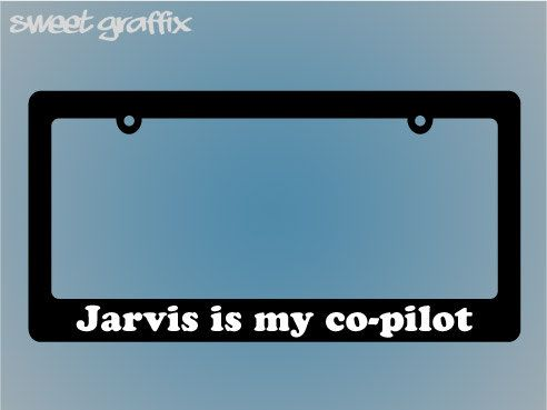 I bet driving would be so much more interesting if Jarvis really was your co-pilot, but for now youll just have settle for this snazzy license plate