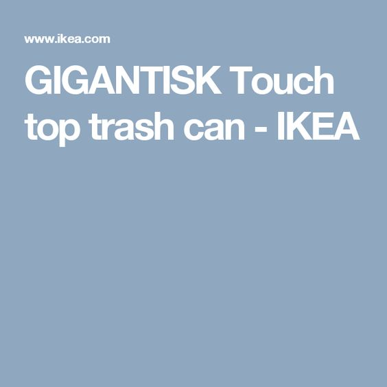 GIGANTISK Touch top trash can   - IKEA