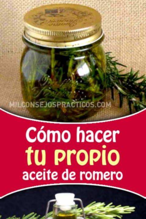 Cómo Hacer Tu Propio Aceite De Romero Alimentos Para Adelgazar Recetas Para La Salud Remedios Caseros Naturales