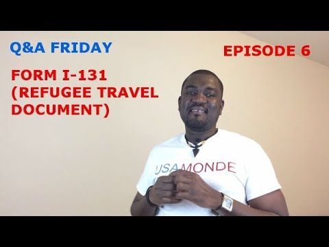 Qa Friday Ep 6 Form I 131 Processing Time Uscis Forms Pinterest