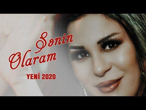 Ulviyyə Namazova Sənin Olaram Yeni 2020 Youtube Youtube Muzik