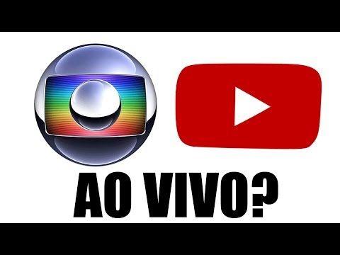E Possivel Assistir Globo Ao Vivo No Youtube Youtube Globo Ao Vivo App Para Assistir Filmes Emissoras De Tv