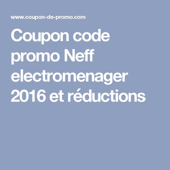 Coupon code promo Neff electromenager 2016 et réductions