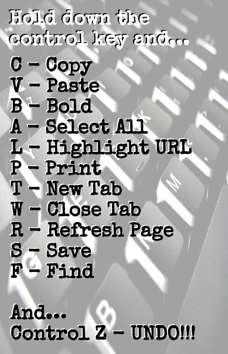 Keyboard Shortcuts - I know them, but good to post as a reference for my daughter in case she forgets..