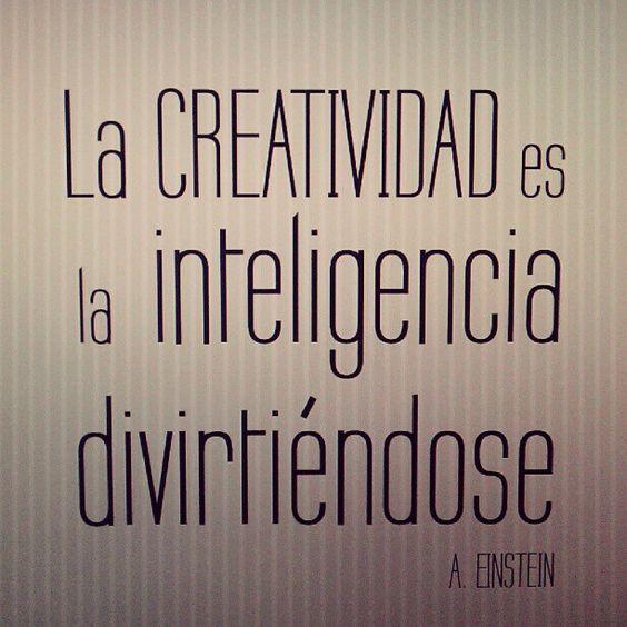 La creatividad es la inteligencia divirtiéndose - A. Einstein #Coaching