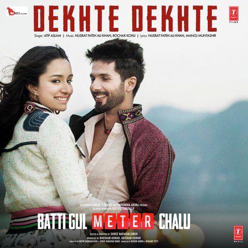 Dekhte Dekhte Lyrics Atif Aslam Mp3 Song Download Mp3 Song New Song Download