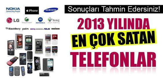 Karşınızda 2013 Yılının En Çok Satan Akıllı Telefonları