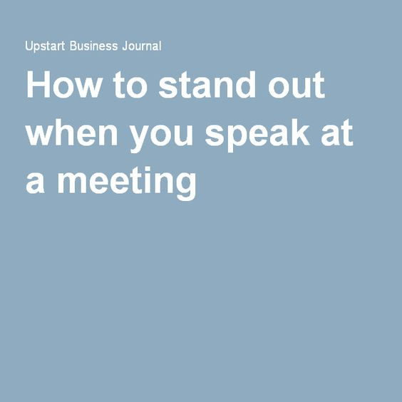 How to stand out when you speak at a meeting