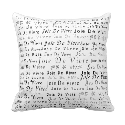 Joie De Vivre Pillow Black and White http://www.zazzle.com/joie_de_vivre_pillow-189425976539595620?rf=238282136580680600