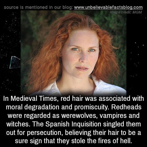 Unbelievable Facts In Medieval Times Red Hair Was Associated With Moral Degradation And Promiscuity Redheads Red Hair Facts Red Hair Quotes Redhead Facts