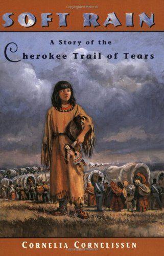 Soft Rain: A Story of the Cherokee Trail of Tears by Cornelia Cornelissen