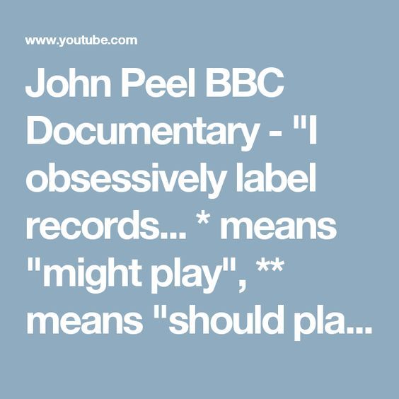 """John Peel BBC Documentary - """"I obsessively label records... * means """"might play"""", ** means """"should play"""", *** means """"must play"""""""