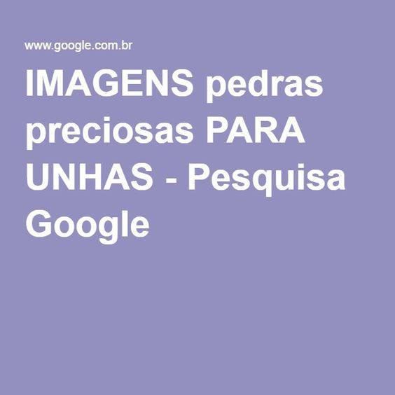 IMAGENS pedras preciosas PARA UNHAS - Pesquisa Google