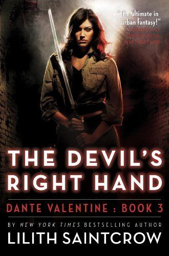 The Devil's Right Hand (Dante Valentine, Book 3) by Lilith Saintcrow. $7.59. 436 pages. Author: Lilith Saintcrow. Publisher: Orbit (September 1, 2007)