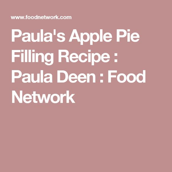 Paula's Apple Pie Filling Recipe : Paula Deen : Food Network
