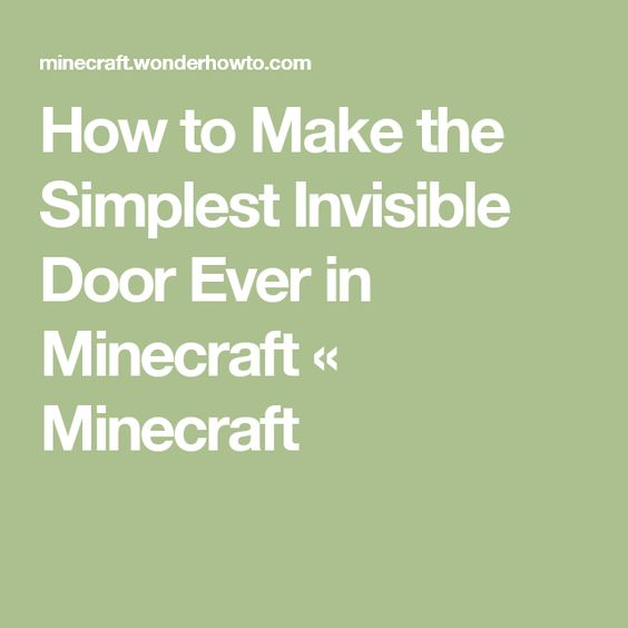 How to Make the Simplest Invisible Door Ever in Minecraft « Minecraft