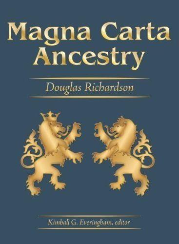 """Magna Carta Ancestry"" by Douglas Richardson. Genealogy of descendants of the 25 Magna Carta barons"
