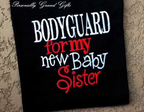 Big Brother or Big Sister Bodyguard For My New Baby Sister Sibling Family Saying Custom Embroidered Shirt or Bodysuit - Update as Needed by PersonallyGraced, $22.00