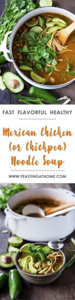 An EASY healthy recipe for Mexican Chicken (or Chickpea) Noodle Soup...healing and delicious-- a one pot meal that can be made in under 30 mins!