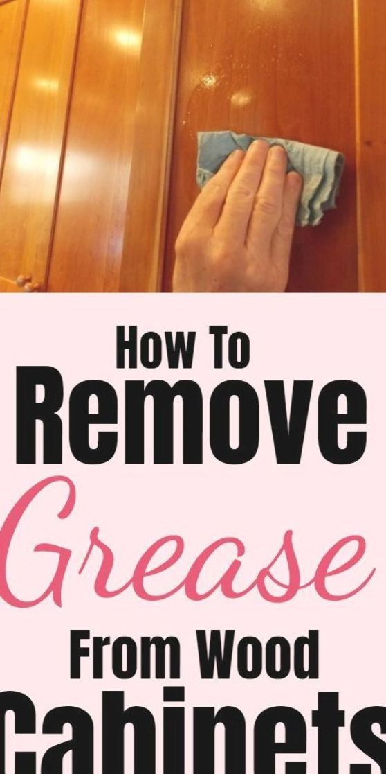 Tips For Cleaning And Removing Grease From Wood Cabinets Cleaninghacks Householdhacks Cleaningtips Householdt Wood Cabinets Household Hacks Cleaning Hacks