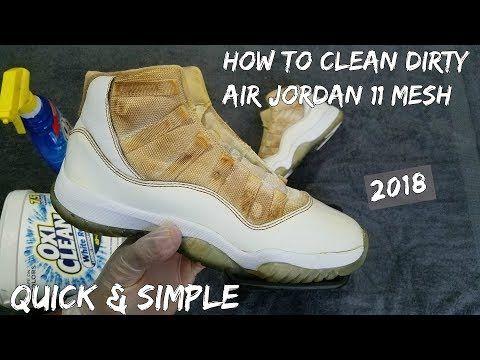 How To Clean Air Jordan 11 Mesh Quick