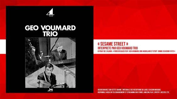« Sesame Street » - Géo Voumard Trio - Remasterisé