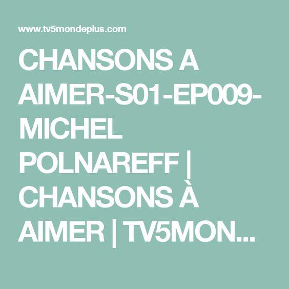 CHANSONS A AIMER-S01-EP009-MICHEL POLNAREFF | CHANSONS À AIMER | TV5MONDE…