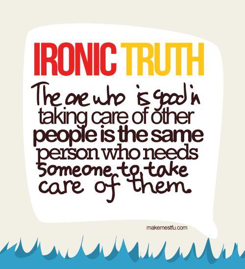 ironic: Life Quotes, Words Of Wisdom, Ironic Truth, My Life, Ironic True, So True, Inspirational Quotes, Ironic Quotes, Quotes Sayings Life